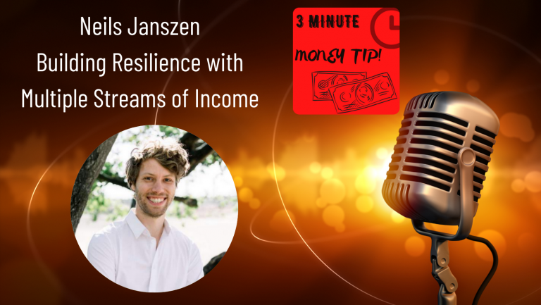 Neils Janszen - Building resilience with multiple streams of income. 3 minute money tip with Janine Bolon.