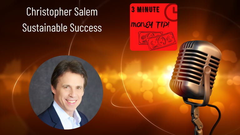 Three Minute Money Tips with Christopher Salem and Janine Bolon - Sustainable Success