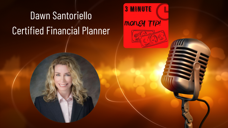Three Minute Money Tips with Dawn Santoriello and Janine Bolon - Financial Planning