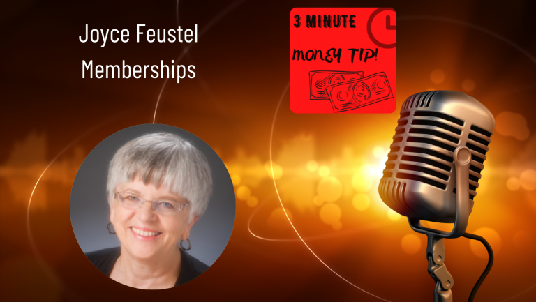 Three Minute Money Tips with Joyce Feustel and Janine Bolon - Memberships