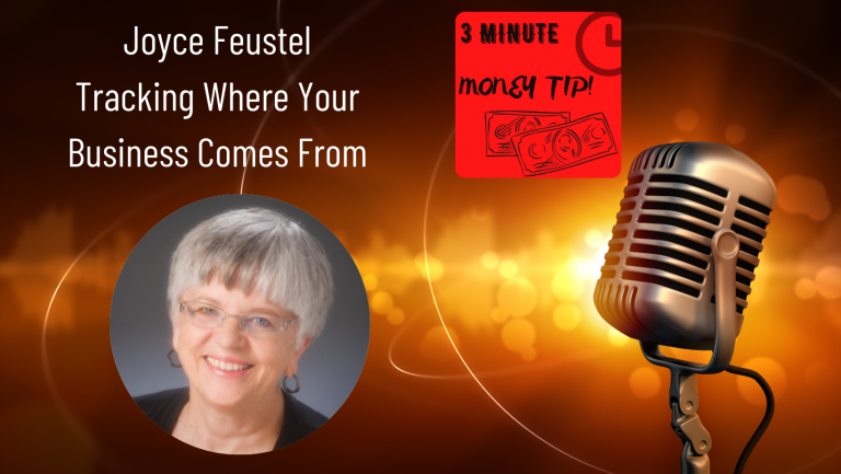 Three Minute Money Tips with Joyce Feustel and Janine Bolon - Tracking Where Your Business Comes From